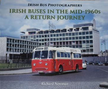 Irish Buses in the mid-1960s, A Return Journey, by Richard Newman